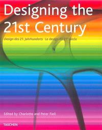 Designing the 21st century = Design des 21 Jahrhunderts = Le design du 21e siècle