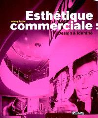 Esthétique commerciale : design & identité