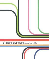 L'image graphique : applications aux espaces publics