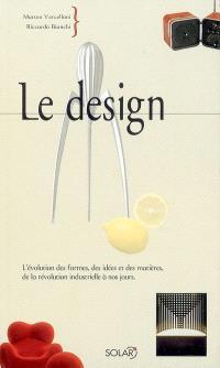 Le design : l'évolution des formes, des idées et des matières, de la révolution industrielle à nos jours