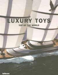 Luxury toys : top of the world