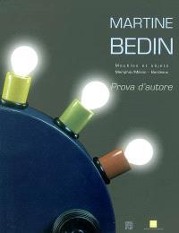 Martine Bedin, prova d'autore : meubles et objets, 1981-2003, Memphis-Milano-Bordeaux : exposition, Bordeaux, musée des Arts décoratifs, 7 mars-12 mai 2003