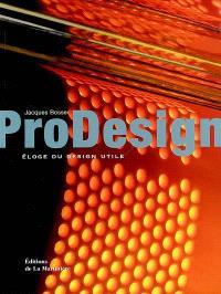 ProDesign : éloge d'un design utile