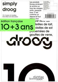 Simply Droog : 10 + 3 years of creating innovation and discussion