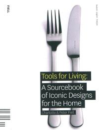 Tools for living : a sourcebook of iconic designs for the home