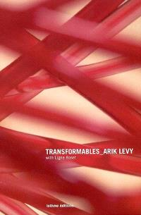 Transformables Arik Levy : with Ligne Roset