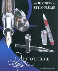 Une histoire du stylo plume ou L'art d'écrire