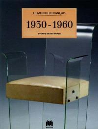 Le mobilier français, 1930-1960