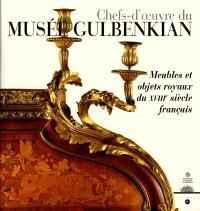 Chefs-d'oeuvre du musée Gulbenkian Lisbonne : meubles et objets royaux du XVIIIe siècle français : exposition, Versailles, 8 nov. 2000-30 janv. 2001