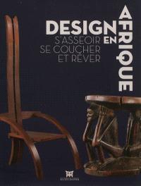 Design en Afrique : s'asseoir, se coucher et rêver : exposition, Paris, Musée Dapper, du 10 octobre 2012 au 14 juillet 2013