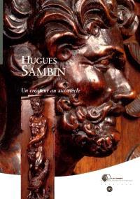 Hugues Sambin : un créateur au XVIe siècle (vers 1520-1601)