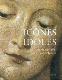 Icônes et idoles : regards sur l'objet monument historique