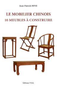 Le mobilier chinois : 10 meubles à construire