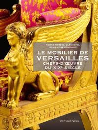 Le mobilier de Versailles : chefs-d'oeuvre du XIXe siècle