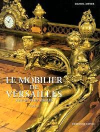 Le mobilier de Versailles : XVIIe et XVIIIe siècles