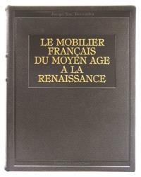 Le mobilier français du Moyen Age à la Renaissance