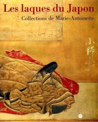 Les laques du Japon : collections de Marie-Antoinette : exposition, Château de Versailles, 15 oct. 2001-7 janv. 2002 ; Münster, Muséum für Lackkunst, janv.-mars 2002