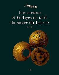 Les montres et horloges de table du Musée du Louvre : catalogue. Volume 2
