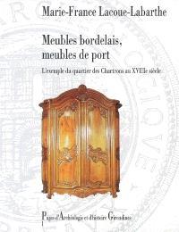 Meubles bordelais, meubles de port : l'exemple du quartier des Chartrons au XVIIIe siècle