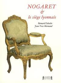 Nogaret & le siège lyonnais : XVIIIe-XXe siècles