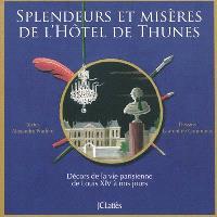 Splendeurs et misères de l'hôtel de Thunes : décors de la vie parisienne de Louis XIV à nos jours