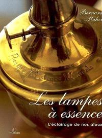 Les lampes à essence : l'éclairage de nos aïeux