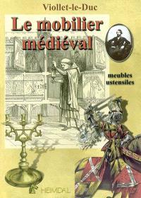 Dictionnaire raisonné du mobilier. Volume 1, Mobilier, ustensiles, jeux