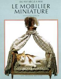 Le mobilier miniature : du XVIe siècle à 1930