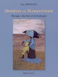 Modèles de marqueterie : paysages, marines et personnages