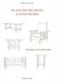 Plans de meubles à construire : meubles nord-américains