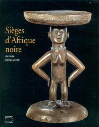 Sièges d'Afrique noire du Musée Barbier-Mueller : exposition, Toulouse, Ensemble conventuel des Jacobins, 30 novembre 2003-22 mars 2004