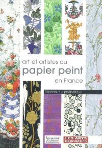 Art et artistes du papier peint en France : répertoire alphabétique