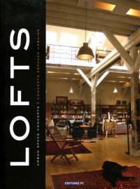 Lofts : urban space concepts = concepts espaces urbains