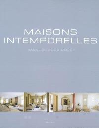 Maisons intemporelles : manuel 2008-2009 = Timeless living : handbook 2008-2009 = Tijdloos Wonen : handboek 2008-2009