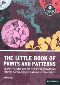 The little book of prints and patterns = Le petit livre des motifs et décorations = Nuevos patrones decorativos y estampados