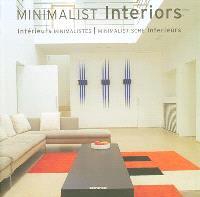 Minimalist interiors = Intérieurs minimalistes = Minimalistische Interieurs