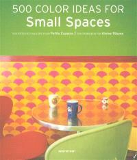 500 color ideas for small spaces = 500 idées de couleurs pour petits espaces = 500 Farbideen für kleine Räume