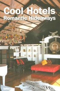 Cool hotels, romantic hideaways