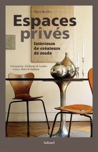 Espaces privés : intérieurs de créateurs de mode