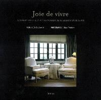 Joie de vivre : Geoffroy Van Hulle ou les plaisirs de la maison et de la vie = Geluk van leven : hoe Geoffroy Van Hulle leven en huis met plezier inricht = Joys of life : how Geoffroy Van Hulle takes pleasure in arranging house and lifestyle