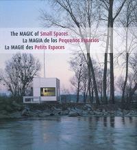 La magie des petits espaces = The magic of small spaces = La magia de los pequenos espacios