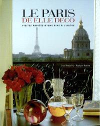 Le Paris de Elle déco : visites privées d'une rive à l'autre