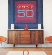 Le style des années 50 : décoration, mobilier, arts appliqués