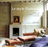Le style flamand : intérieurs du nord de la France à la Zélande