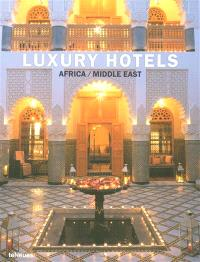 Luxury hotels : Africa, Middle East