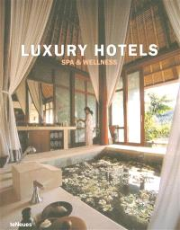 Luxury hotels : spa and wellness