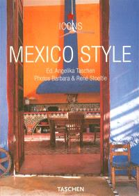 Mexico style : exteriors, interiors, details