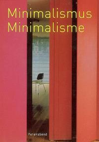 Minimalisme - minimaliste = Minimalismus - minimalistisch = Minimalisme - minimalist