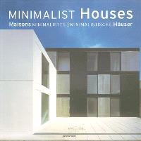 Minimalist houses = Maisons minimalistes = Minimalistische haüser