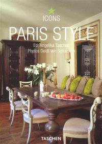 Paris style : exteriors, interiors, details